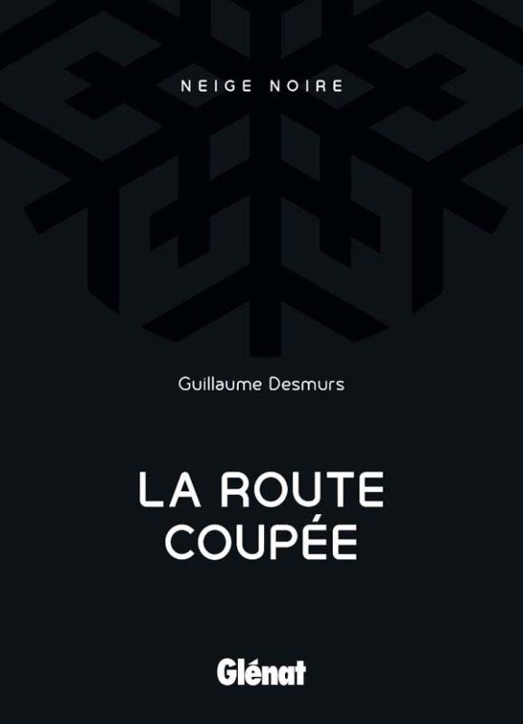 La route coupée, de Guillaume Desmurs