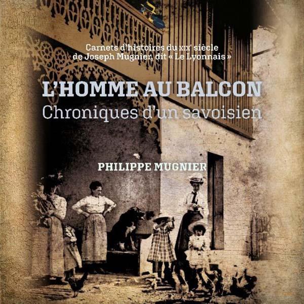 L'homme au balcon – Chroniques d'un Savoisien